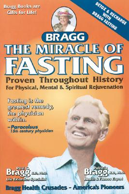The Miracle Of Fasting By Bragg, Patricia