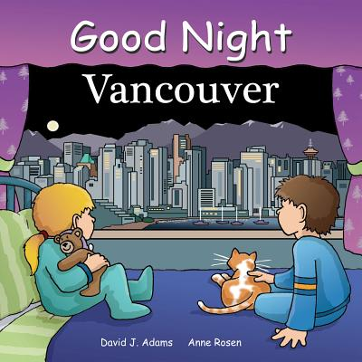 Good Night Vancouver By Adams, David J./ Rosen, Ann (ILT)